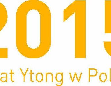 2015 to był rok Ytong - od 20 lat jednej z ulubionych marek budowlanych...