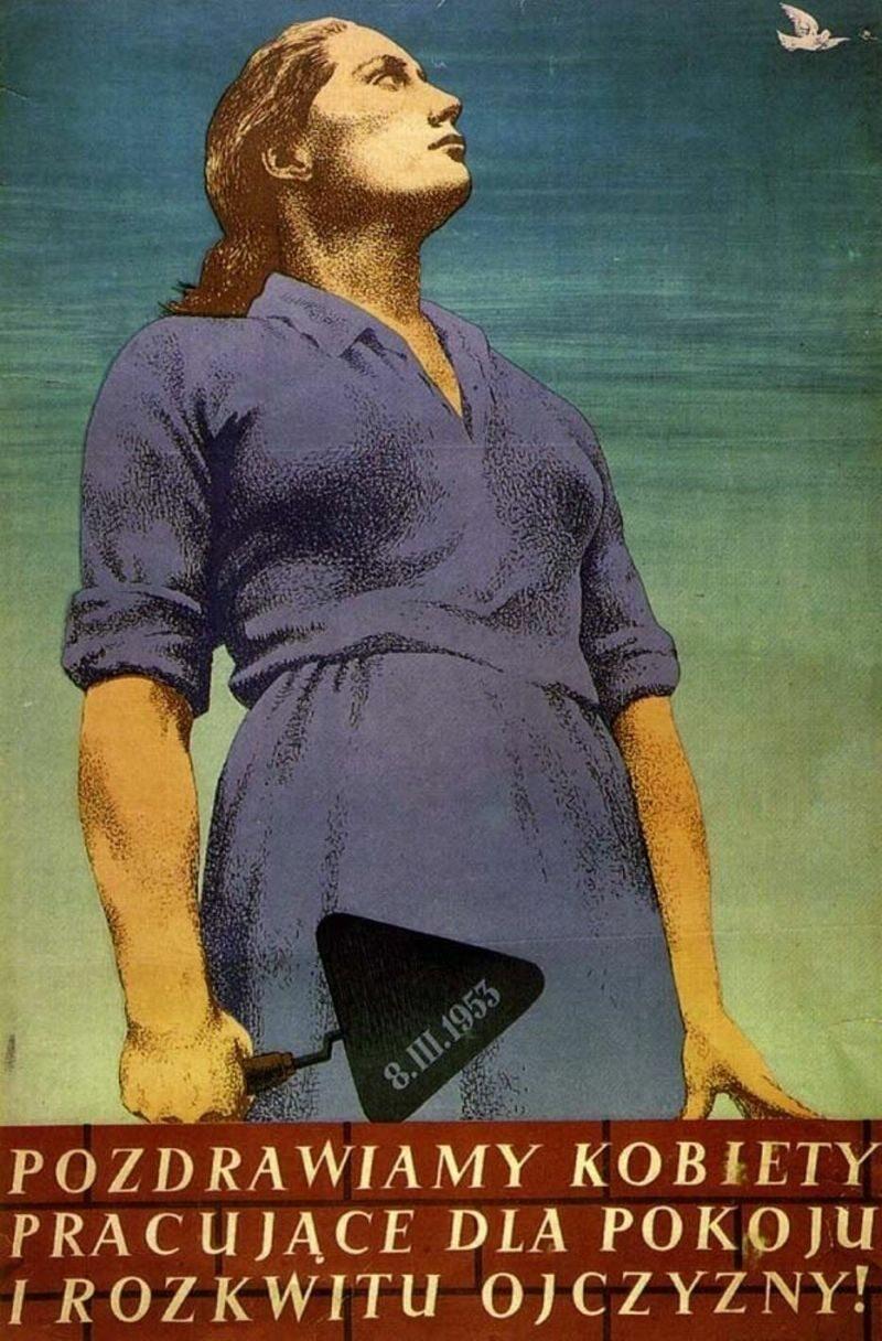 """""""Ja jestem kobieta pracująca, żadnej pracy się nie boję"""" O socjalizm walczą obie płcie, bez wymówek. Plakat na Dzień Kobiet 1953."""