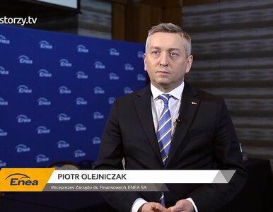 Enea SA, Piotr Olejniczak – Wiceprezes Zarządu ds. Finansowych, #253...