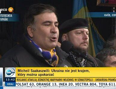 Saakaszwili na Majdanie: Działania Putina to barbarzyństwo
