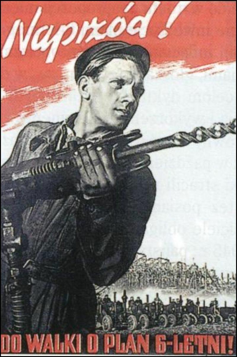 """Naprzód! Do walki o plan 6-letni! Prawie jak żołnierz,tyle że w walce o """"sześciolatkę"""". Plan sześcioletni przypadał na lata 1950-1955, był najdłuższym planem gospodarczym PRL. Wzorem budowania gospodarki miał być oczywiście ZSRR."""